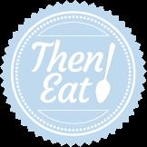 Then Eat!